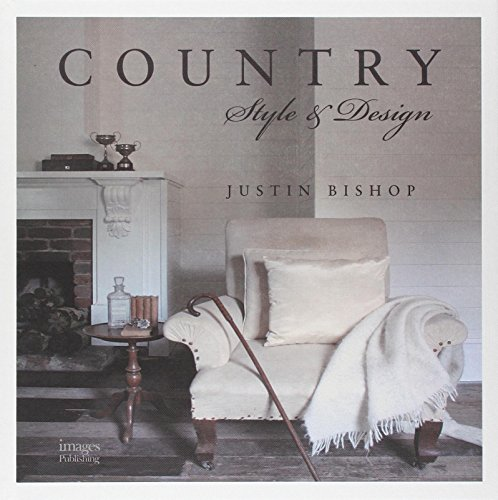 Country Style and Design: Bishop, Justin