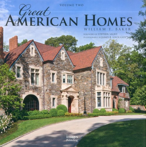Great American Homes: Volume Two (Hardback): William T. Baker