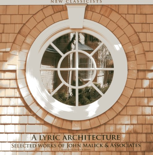 a Lyric Architecture: Sleected Works of John Malick and Associates