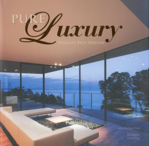 Pure Luxury: World's Best Houses: 100 Great Houses: Driss Fatih