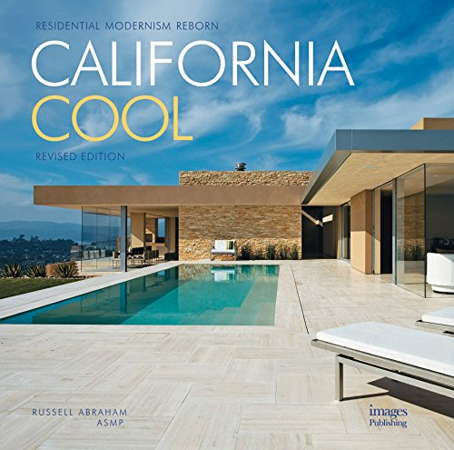 California Cool: Residential Modernism Reborn: Abraham, Russell