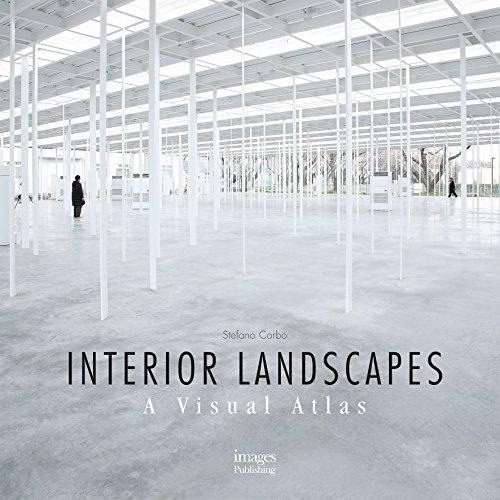 Interior Landscapes: A Visual Atlas: Stefano Corbo