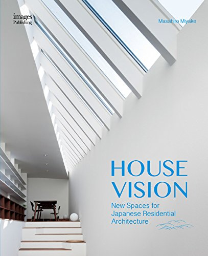 House Vision: New Spaces for Japanese Residential Architecture: Images Publishing Dist Ac