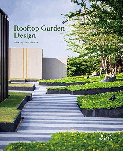Rooftop Garden Design: Edited by David Fletcher
