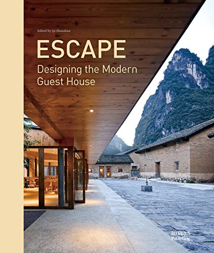 Escape: Designing the Modern Guest House (Hardcover): Qi Shanshan