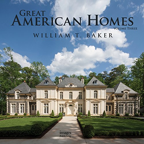 Great American Homes: Volume 3 (Classicist): William T. Baker