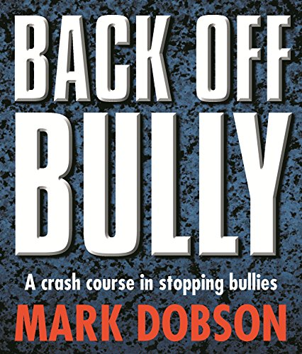 9781864710854: Back Off Bully: A Crash Course in Stopping Bullies