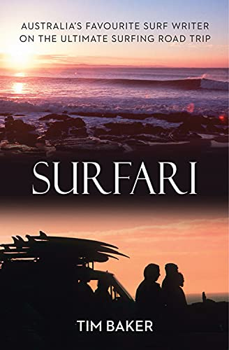 Surfari. Australia's Favourite Surf Writer on the Ultimate Surfing Road Trip.