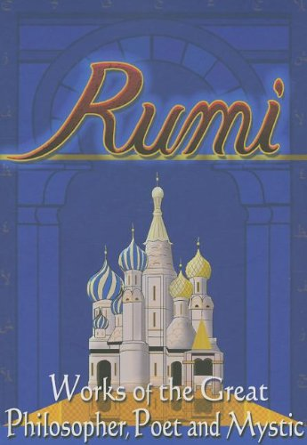 9781864763096: Rumi: Works of the Great Philosopher, Poet, and Mystic