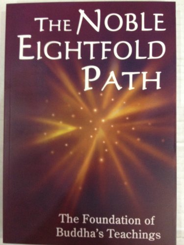 9781864763584: THE NOBLE EIGHTFOLD PATH: The Foundations of Buddha's Teachings