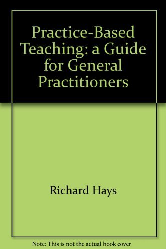9781864910063: Practice-Based Teaching: a Guide for General Practitioners --1999 publication.