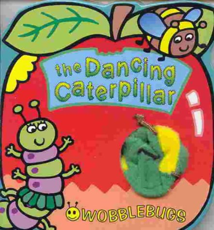 9781865032764: The Dancing Caterpillar (Wobblebugs)