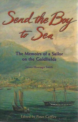 9781865035666: Send the Boy to Sea : The Memoirs of a Sailor on the Goldfields