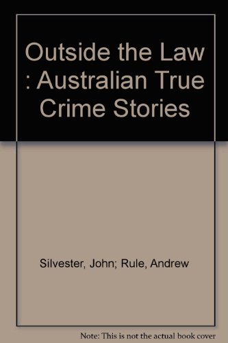 OUTSIDE THE LAW: AUSTRALIAN TRUE CRIME STORIES