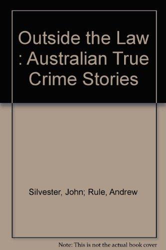 OUTSIDE THE LAW: AUSTRALIAN TRUE CRIME STORIES: Brown, Cooke et al