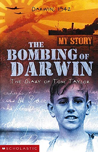 9781865043630: The Bombing of Darwin The Diary of Tom Taylor My Story