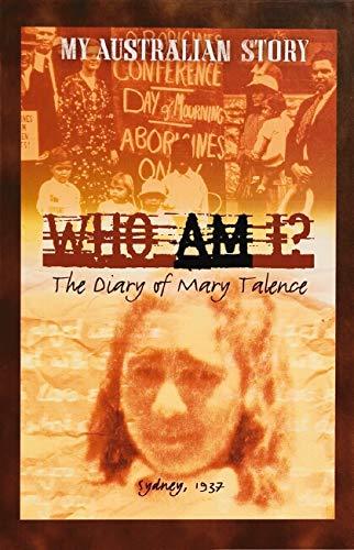 9781865048581: Who Am I? : The Diary of Mary Talence, Sydney 1937