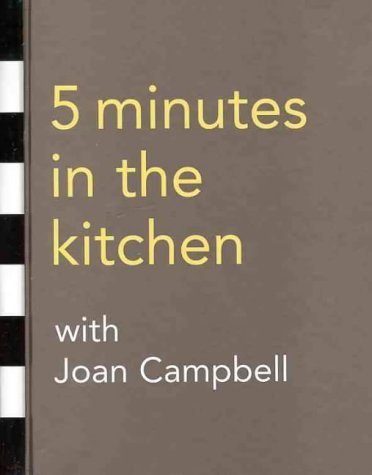 Five Minutes in the Kitchen with Joan: Campbell, Joan