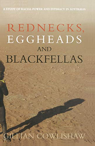 9781865080765: Rednecks, Eggheads, and Blackfellas: A Study of Racial Power and Intimacy in Australia
