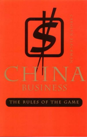 China Business: The Rules of the Game: Blackman, Carolyn