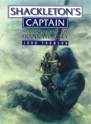 9781865082455: Shackleton's Captain : A Biography of Frank Worsley