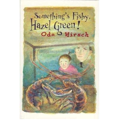 Something's Fishy, Hazel Green!: Allen & Unwin