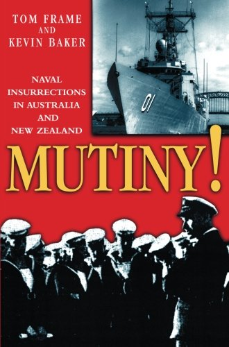 Mutiny!. Naval Insurrections in Australia and New Zealand