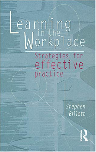 Learning in the Workplace: Strategies for effective practice: Stephen Billett