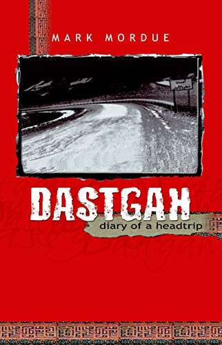 Dastgah: Diary of a headtrip: Mark Mordue