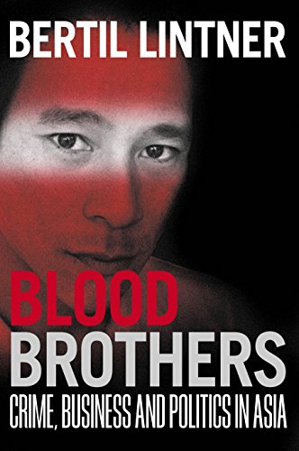 9781865084190: Blood brothers: Crime, business and politics in Asia