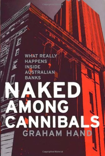 9781865084312: Naked Among Cannibals: What Really Happens Inside Australian Banks