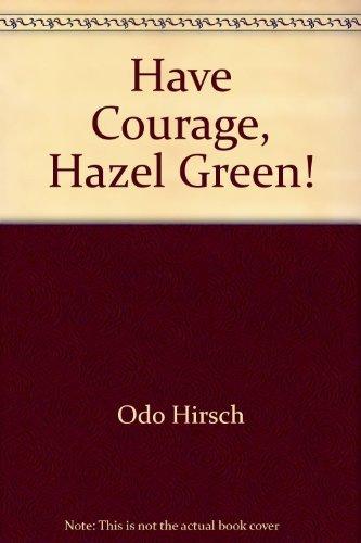 9781865084664: Have Courage, Hazel Green !