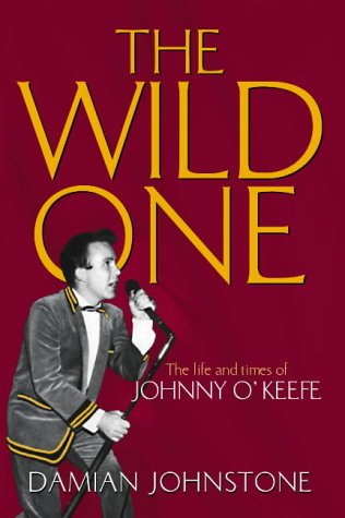 9781865084794: The Wild One: The Life and Times of Johnny O'Keefe