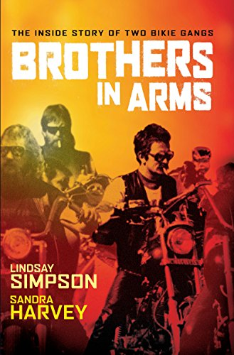 Brothers in Arms. The Inside Story of Two Bikie Gangs