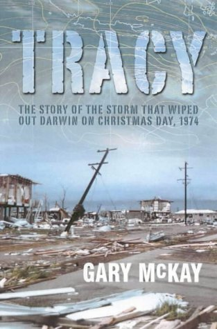 Tracy: The Storm That Wiped Out Darwin