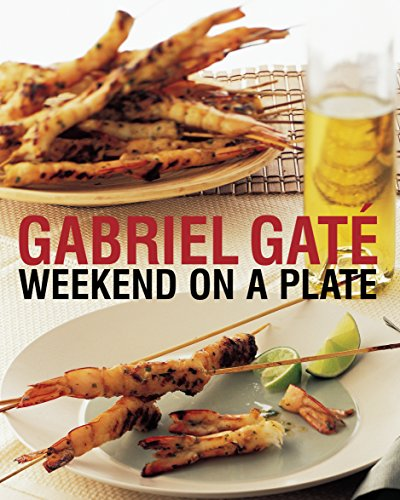 Weekend on a Plate (9781865085692) by Gabriel Gate