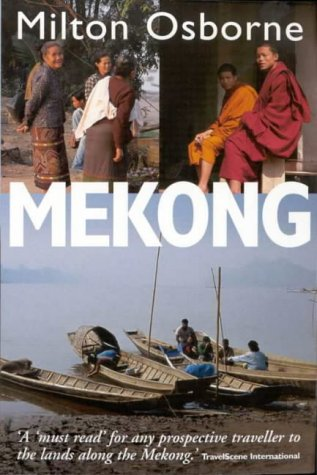 9781865086156: The Mekong: Turbulent Past, Uncertain Future