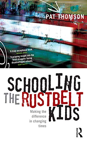 9781865086859: Schooling the Rustbelt Kids: Making the Difference in Changing Times