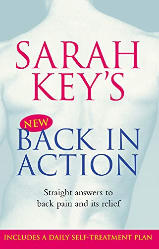 Sarah Key's Back in Action (Straight Answers to Back Pain and its Relief).