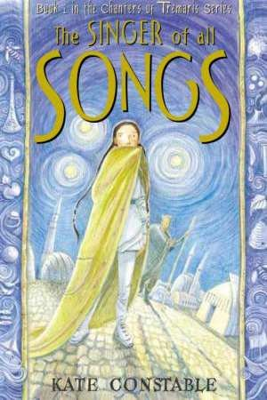 9781865088204: THE SINGER OF ALL SONGS Book 1 in the Chanters of Tremaris Series