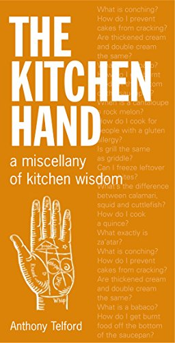 The Kitchen Hand: A Miscellany of Kitchen Wisdom: Telford, Anthony