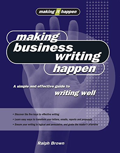 9781865089638: Making Business Writing Happen: A Simple and Effective Guide to Writing Well (Making It Happen series)