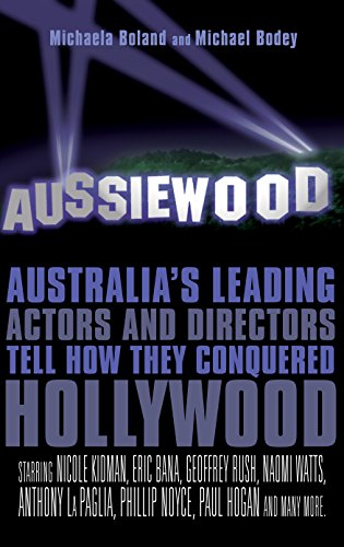 9781865089713: Aussiewood: Australia's Leading Actors and Directors Tell How They Conquered Hollywood