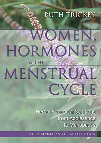 Women, Hormones & the Menstrual Cycle: Herbal & Medical Solutions from Adolescence to ...