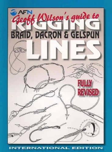 9781865130996: Geoff Wilson's Guide to Rigging Braid, Dacron & Gelspun Lines: International Edition