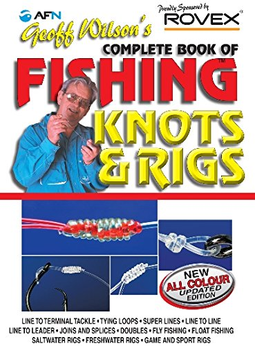 9781865132068: Geoff Wilson's Complete Book of Fishing Knots and Rigs