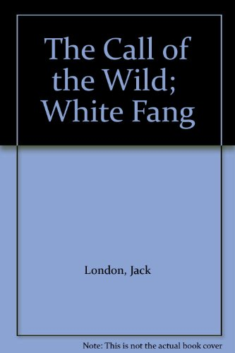 9781865150741: The Call of the Wild; White Fang