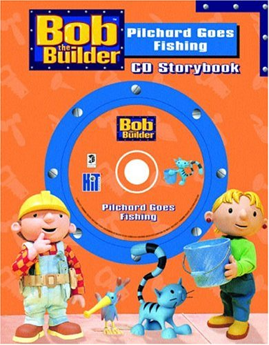 9781865159836: Pilchard Goes Fishing with CD (Audio) (Bob the Builder)