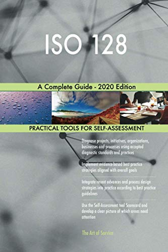 ISO 128 A Complete Guide - 2020: Gerardus Blokdyk