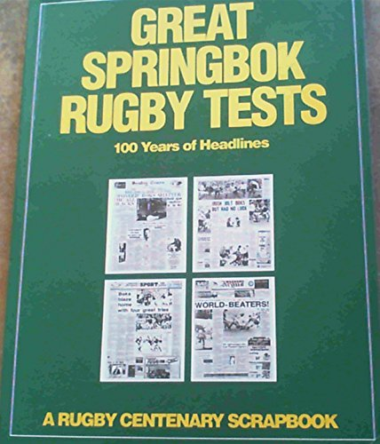 9781868060610: Great Springbok Rugby Tests : 100 Years of Headlines : A Rugby Centenary Scrapbook